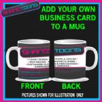 YOUR OWN BUSINESS CARD OR DESIGN ON A PERSONALISED MUG